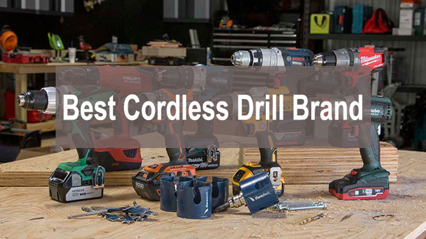 best cordless drill brand