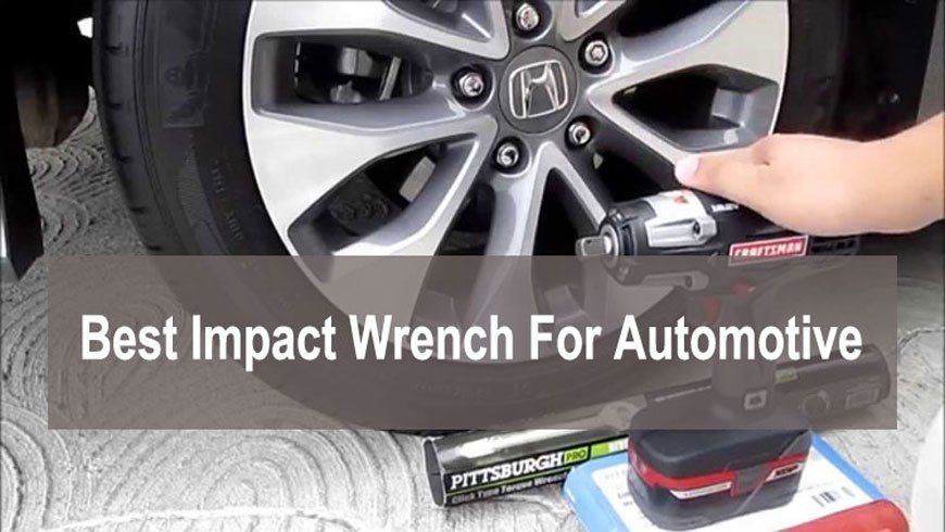 Best Cordless Impact Wrench For Automotive Work