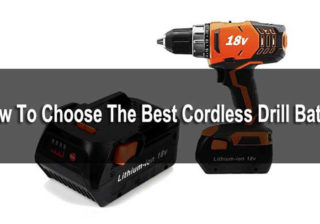 how to choose the best cordless drill battery