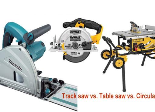 track saw vs table saw vs circular saw
