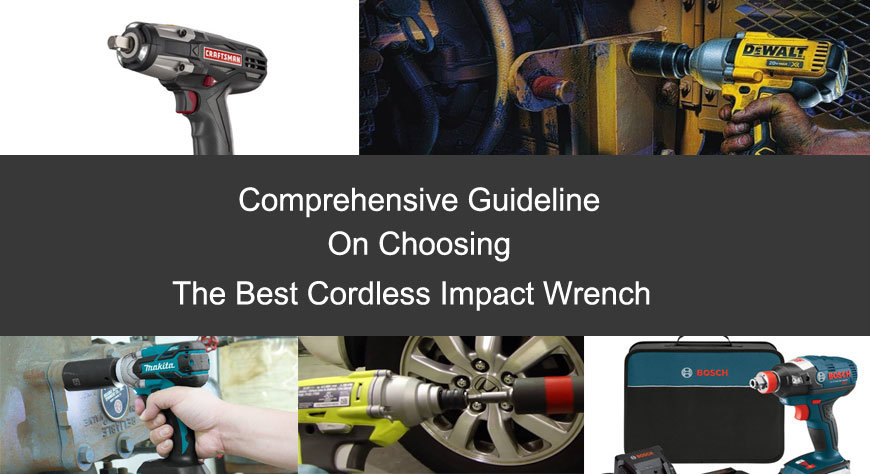 Best Cordless Impact Wrench The Comprehensive Guideline